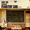 SKY-HI presents FLOATIN'LAB / FLOATIN'LAB