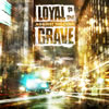 LOYAL TO THE GRAVE / AGAINST THE ODDS [CD] [アルバム] [2012/04/30発売]