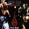 Fire Ball / NEW ERA〜Call This Love〜