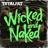 TOTALFAT / Wicked and Naked [CD+DVD] [限定]
