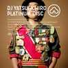 DJやついいちろう(エレキコミック) / PLATINUM DISC