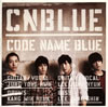 CNBLUE / CODE NAME BLUE