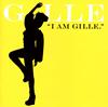 GILLE / I AM GILLE.