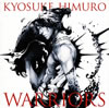 KYOSUKE HIMURO / WARRIORS [CD] [シングル] [2012/09/26発売]
