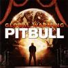 ピットブル / グローバル・ウォーミング