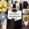 ケイト・シコラ / ジャスト・イナフ・スペース [CD] [アルバム] [2012/11/21発売]