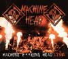 マシーン・ヘッド / マシーン・ファッキン・ヘッド・ライヴ [2CD] [CD] [アルバム] [2012/11/21発売]