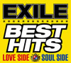 EXILE / EXILE BEST HITS-LOVE SIDE / SOUL SIDE-