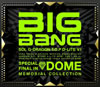 BIGBANG / SPECIAL FINAL IN DOME MEMORIAL COLLECTION