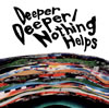 ONE OK ROCK / Deeper Deeper / Nothing Helps [CD] [シングル] [2013/01/09発売]