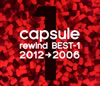capsule / rewind BEST-1 2012→2006