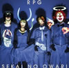 SEKAI NO OWARI / RPG