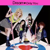 Dream / Only You [CD+DVD] [CD] [シングル] [2013/05/29発売]