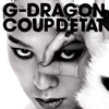 G-DRAGON from BIGBANG / COUP D'ETAT[+ONE OF A KIND&HEARTBREAKER]