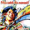 ナオト・インティライミ / Nice catch the moment!