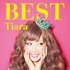 Tiara / Tiara BEST [CD+DVD] [限定] [CD] [アルバム] [2013/07/24発売]