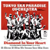 TOKYO SKA PARADISE ORCHESTRA / Diamond In Your Heart