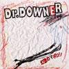 ドクターダウナー / 幻想のマボロシ
