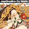 DJ BAKU / JapOneEra [CD] [アルバム] [2013/06/26発売]