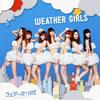 ウェザーガールズ / WEATHER GIRLS [廃盤] [CD] [アルバム] [2013/07/03発売]