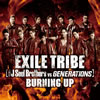 EXILE TRIBE(三代目 J Soul Brothers VS GENERATIONS) / BURNING UP