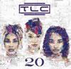 TLC / グレイテスト・20イヤーズ・ヒッツ [CD] [アルバム] [2013/11/06発売]