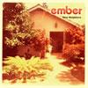 ember / New Neighbors