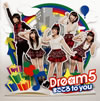 Dream5 / まごころ to you