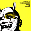 MO'SOME TONEBENDER / Baseball Bat Tenderness