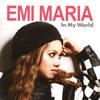 EMI MARIA / In My World [CD] [アルバム] [2014/02/05発売]