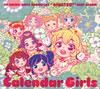 「アイカツ!」ベストアルバム〜Calender Girls / STAR☆ANIS