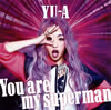 YU-A / You are my superman [CD+DVD] [CD] [シングル] [2014/05/21発売]