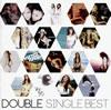 DOUBLE / SINGLE BEST [2CD] [CD] [アルバム] [2014/05/28発売]