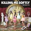 東京女子流 / Killing Me Softly