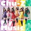 Chu-Z / Chu-Z My Music(Type-A)