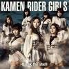 KAMEN RIDER GIRLS / Break the shell [CD+DVD]