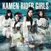 KAMEN RIDER GIRLS / Break the shell