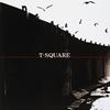T-スクェア / T-SQUARE