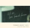 「テラスハウス」〜TERRACE HOUSE TUNES WE ARE BEST FRIENDS FOREVER