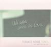 「テラスハウス」〜TERRACE HOUSE TUNES WE WERE ONCE IN LOVE