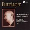 メンデルスゾーン:ヴァイオリン協奏曲 / バルトーク:ヴァイオリン協奏曲第2番 メニューイン(VN) フルトヴェングラー / BPO、PO