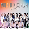 MORNING MUSUME。'14 / 14章〜The message〜
