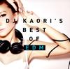 DJ KAORI'S BEST OF EDM [CD] [アルバム] [2014/12/17発売]