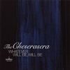 The Cheserasera / WHATEVER WILL BE、WILL BE [CD] [アルバム] [2015/01/14発売]