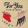Czecho No Republic / For You