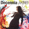 AKINO with bless4 / Decennia [CD+DVD] [限定] [CD] [アルバム] [2015/03/25発売]