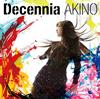 AKINO with bless4 / Decennia [CD] [アルバム] [2015/03/25発売]