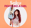 Saku / FIGHT LIKE A GIRL