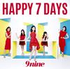 9nine / HAPPY 7 DAYS [CD+DVD] [限定]