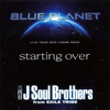 三代目 J Soul Brothers from EXILE TRIBE / starting over
